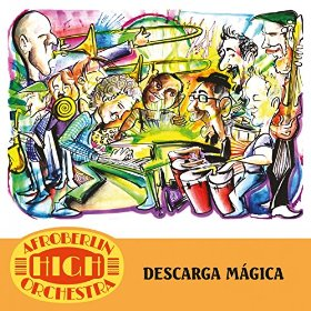 Afroberlin High Orchestra: Descarga Mágica